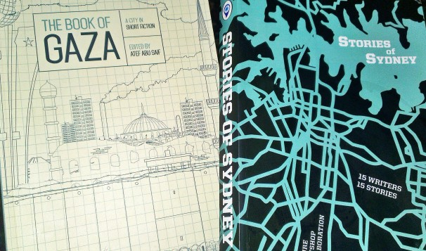Image Description: Two books.The Book Of Gaza - Front cover is a drawing of Israeli Separation Wall in the foreground and the city of Gaza beyond the wall. Stories of Sydney - Front cover is Sydney harbour and streets in turquoise on black background.
